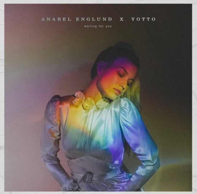 ANABEL ENGLUND & YOTTO RELEASE 'WAITING FOR YOU'